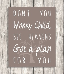 Just have faith that there is a greater plan.